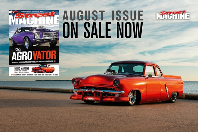 THE August issue of Street Machine is out now!