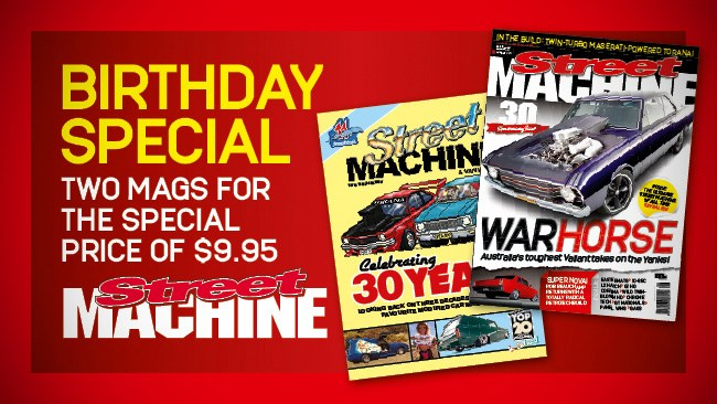 Street Machine 30th Anniversary Issue!