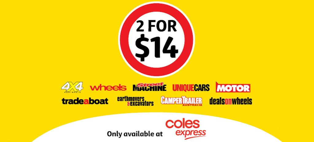 BUY TWO MAGAZINES FOR ONLY $14 FROM COLES EXPRESS