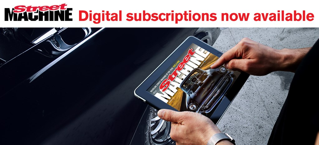 STREET MACHINE MAGAZINE GOES DIGITAL!