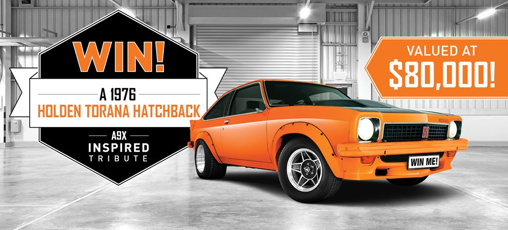 WIN A 1976 HOLDEN  TORANA HATCHBACK (A9X-INSPIRED TRIBUTE)