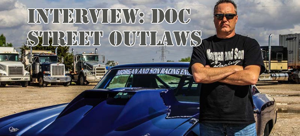 VIDEO: DOC FROM STREET OUTLAWS INTERVIEW