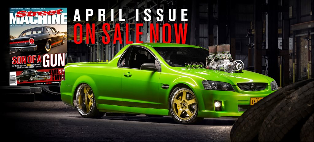 STREET MACHINE: APRIL 2016