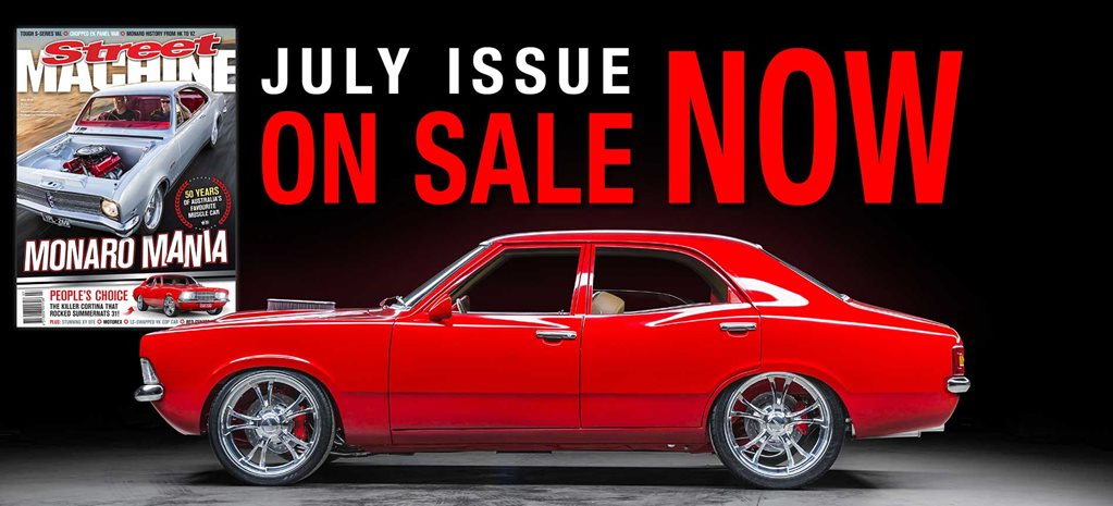 Street Machine July 2018 – on sale now