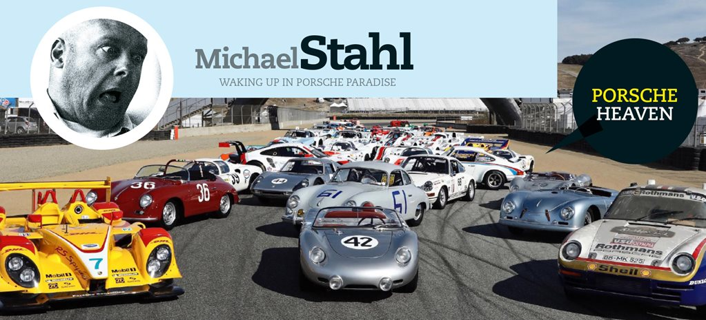 Michael Stahl: Waking up in Porsche paradise