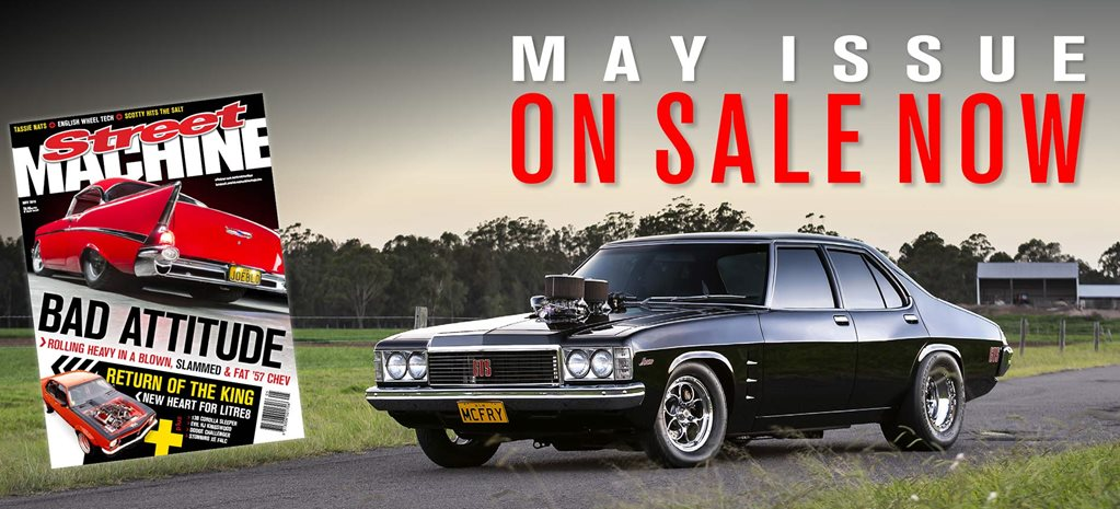 Street Machine May 2019 on sale now!
