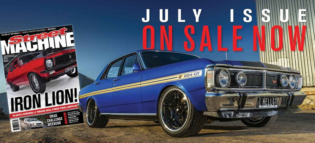 Street Machine July issue – on sale now