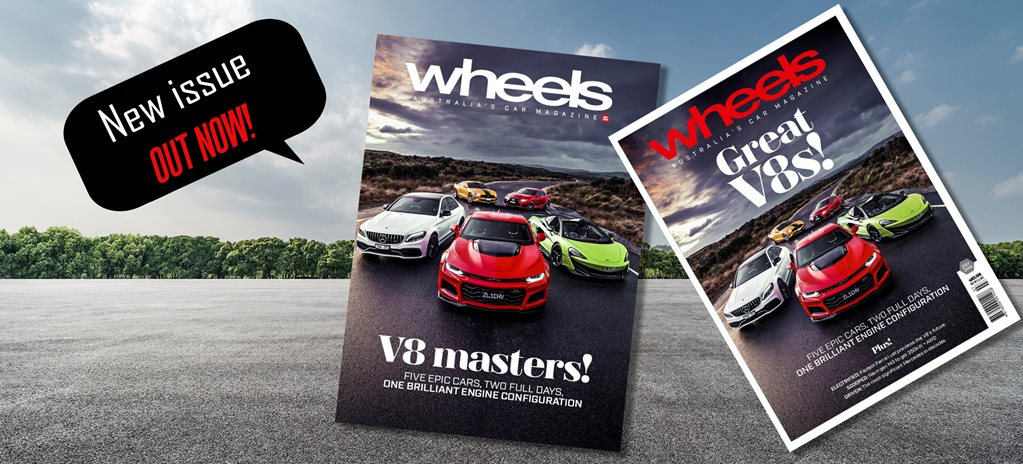 V8 masterclass - the new issue of Wheels is out, and it's V8 great
