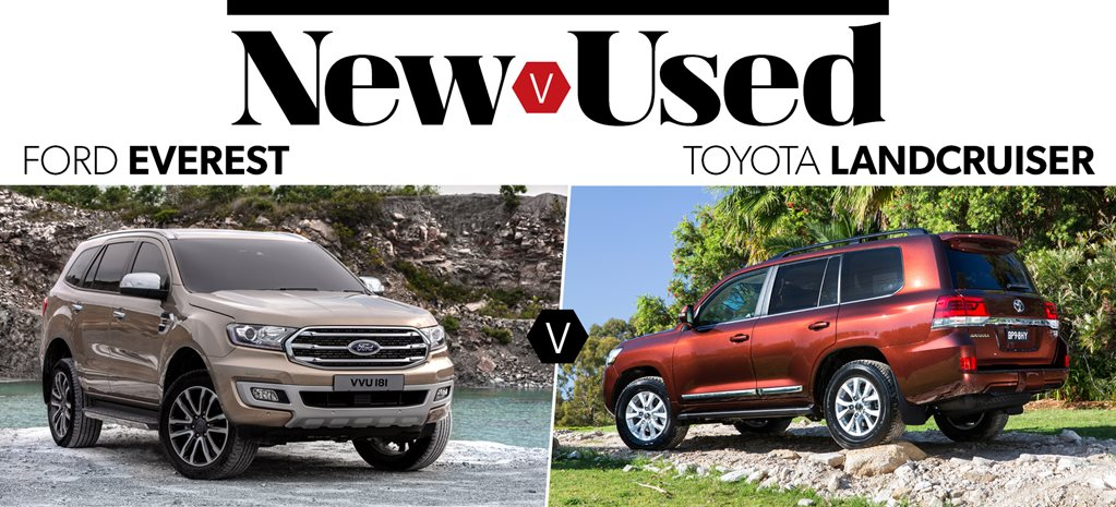 Buy the new Ford Everest Titanium or get a used Toyota LandCruiser Sahara
