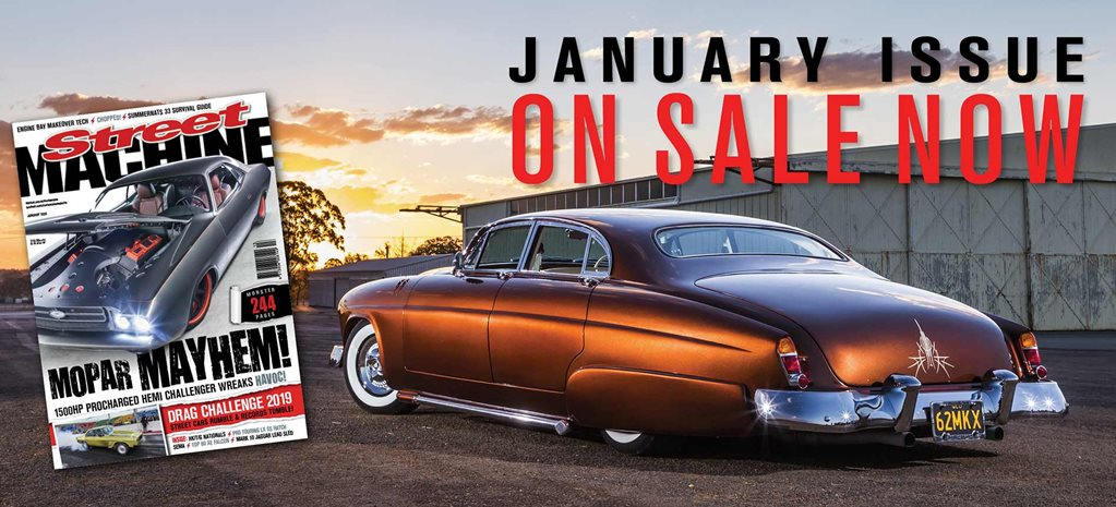 Street Machine January issue on sale now!