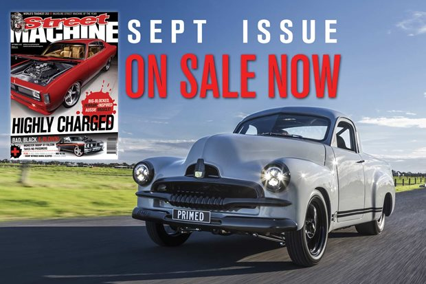 Street Machine September issue on sale now