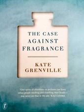 The-Case-Against-Fragrance-Kate-Grenville.jpg