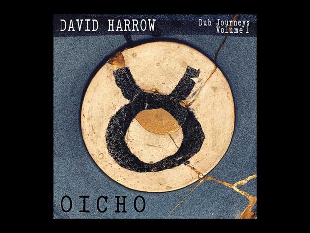 David-Harrow_Dub_Journeys_Vol_1_OICHO_2.jpg