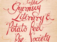<i>The Guernsey Literary and Potato Peel Pie Society </i> by Mary Ann Shaffer