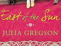 <i>East of the Sun</i> by Julia Gregson