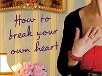 <i>How To Break Your Own Heart</i> by Maggie Alderson
