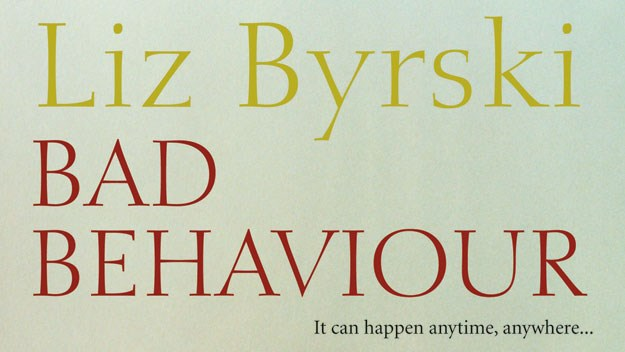 <i>Bad Behaviour</i> by Liz Byrski