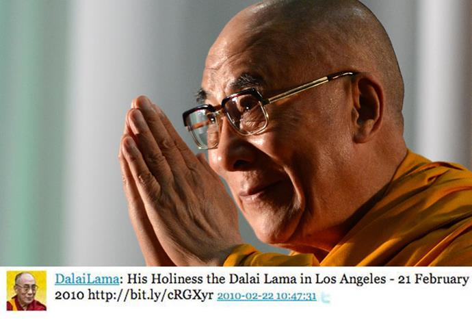 Even the Dalai Lama is active on Twitter, he joined in 2010.