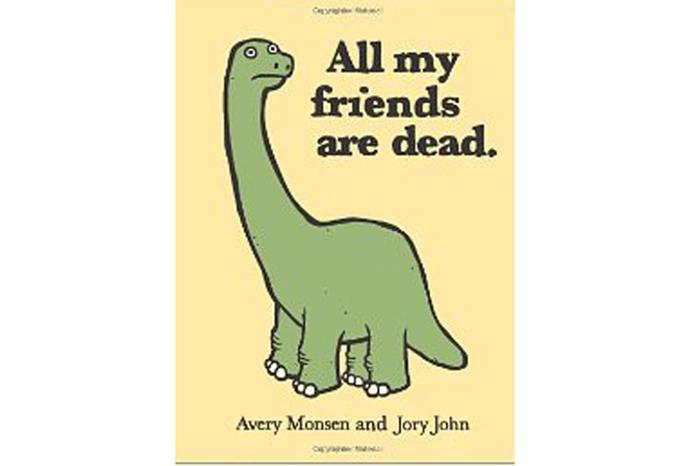 All My Friends Are Dead.
