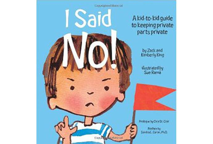 I Said No! A kid-to-kid guide to keeping your private parts private.
