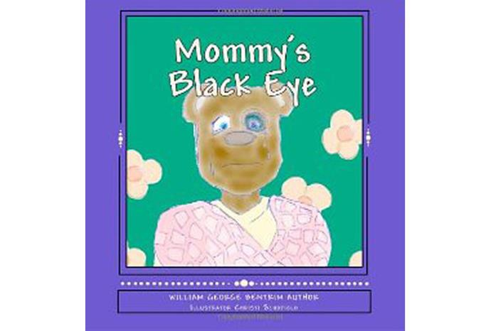 Mommy's Black Eye: Children Dealing With Domestic Violence.