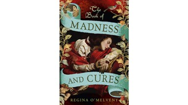 Book Review: 'The Book of Madness and Cures' by Regina O'Melveny
