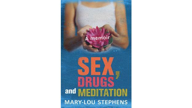 Sex, Drugs and Meditation