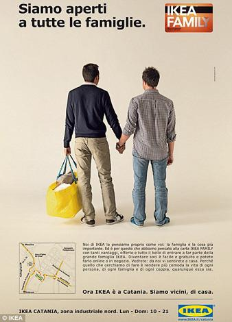 **IKEA:** The very first company to feature a gay couple in a TV ad back in 1994. A long line of IKEA ads followed suit, ruffling some feathers in predominantly religious countries including Italy. This billboard made for Italy, says 'We are open to all families'.