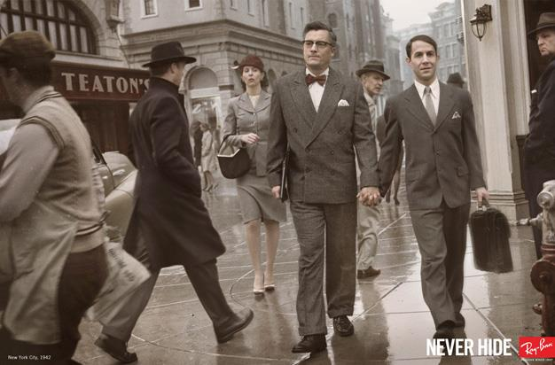 "**Ray-Ban:** The eyewear company released an image of two men walking hand in hand in a 1940's setting as part of their ""Never Hide"" campaign alongside the company's 75th anniversary."