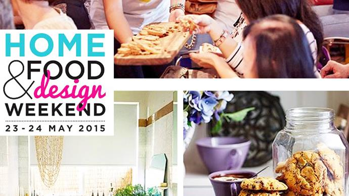 It's on again! The Home, Food and Design Weekend 2015