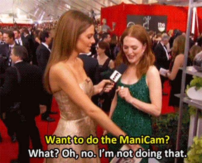 Similarly, Julianne Moore refused to take part in their mani cam.