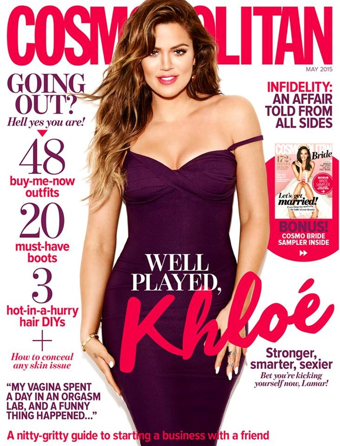 """**MAY: Khloe Kardashian** Koko has been #winning on SO many fronts in 2015. We don't like to pick favourites, [but...](http://www.cosmopolitan.com.au/health-lifestyle/lifestyle/2015/6/12-times-khloe-kardashian-said-the-things-you-wished-you-could/