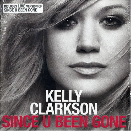 'Since you've been gone' by Kelly Clarkson