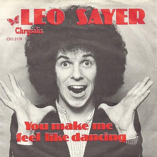 'You make me feel like dancin' by Leo Sayer