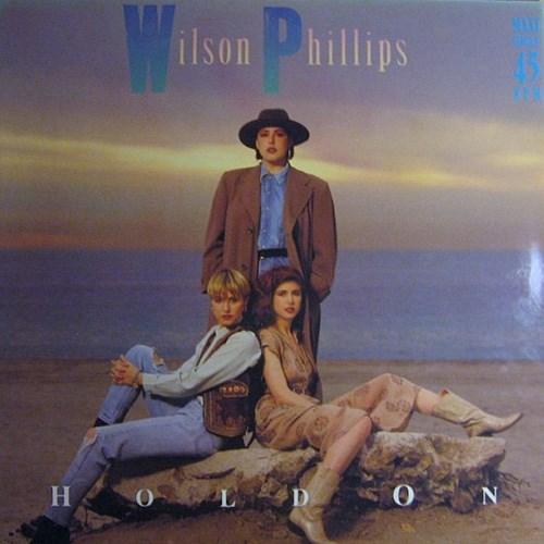'Hold on' by Wilson Phillips