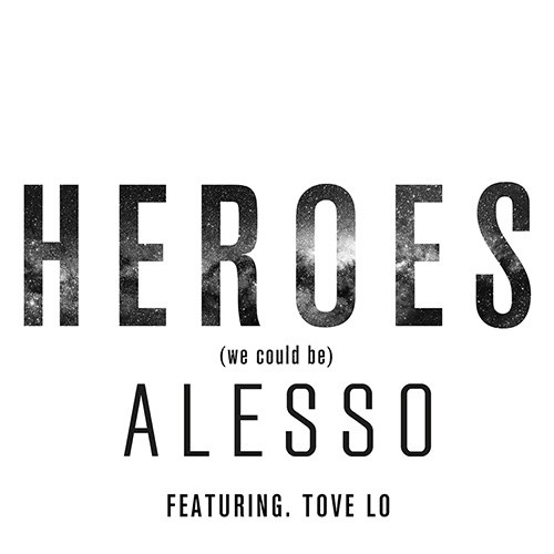 'Heroes (we could be)' by Alesso Ft. Tove Lo