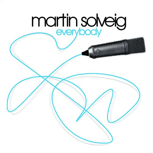 'Everybody'  by Martin Solveig