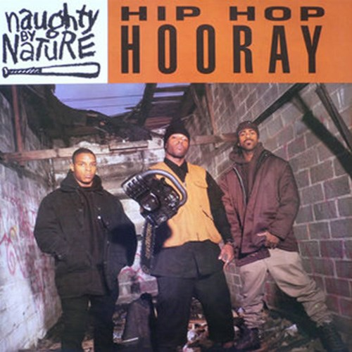 'Hip Hop Hooray' by Naughty by Nature