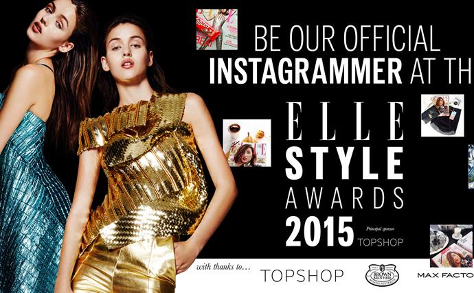 BE OUR OFFICIAL Instagrammer at the ELLE STYLE AWARDS 2015
