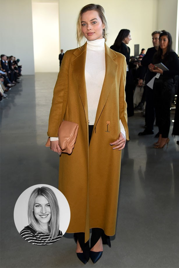 "Margot Robbie<p> <p> ""I love Margot Robbie's simple, streamlined approach: pair a statement coat with chic, cosy staples."" –Janna Johnson O'Toole, Beauty and Fitness Director"