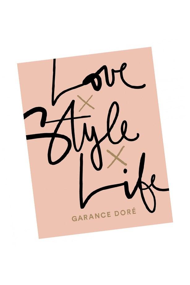 "<a href=""https://www.dymocks.com.au/book/love-x-style-x-life-by-garance-dore-9781471149450/#.VyLOe_l95hE"">Love x Style x Life by Garance Dore</a>, $39.99."