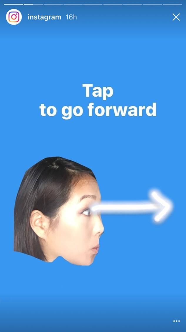 Tap the right side of your screen to move to the next moment in the Story.