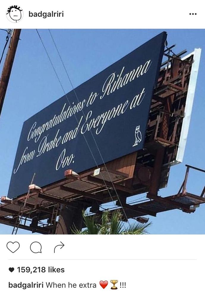 When he bought Rihanna a billboard.
