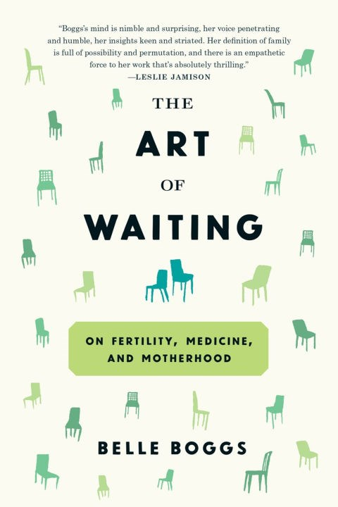 "<p>'The Art of Waiting' by Belle Boggs<p> <p> Belle Boggs' 2012 essay ""The Art of Waiting"" primed audiences for this intelligent, moving exploration of fertility. In the book, she ranges outside her own experience, turning to the animal kingdom and pop culture to survey how we respond to the possibility—and, sometimes, impossibility—of parenthood."