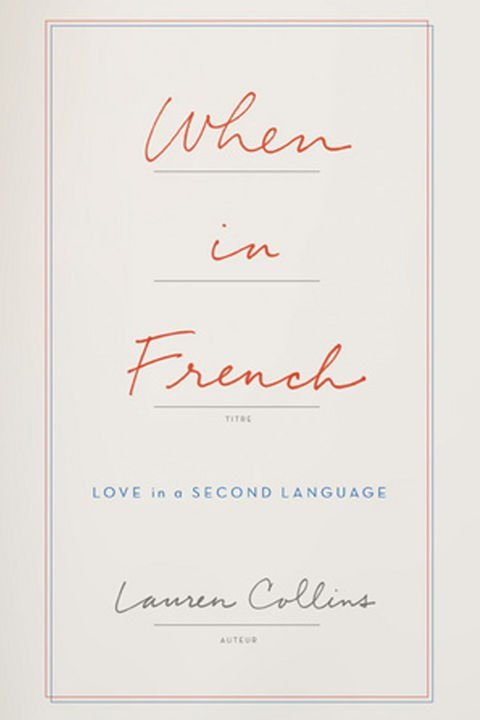 <p>'When in French' by Lauren Collins<p> <p> We can't all fall in love with a dashing Frenchman and move to France, but that's what Lauren Collins found herself doing when she met Olivier. This delightful memoir explores the New Yorker staff writer's experience learning the French language—and the culture and people besides.