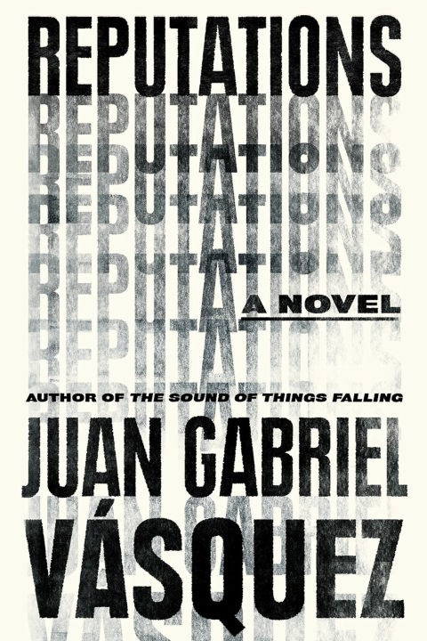 <p>'Reputations' by Juan Gabriel Vásquez<p> <p> Tough and taut, this short novel by Colombian author Juan Gabriel Vásquez recounts the life of political cartoonist Javier Mallarino. At the close of his career, reflecting on his success, he's suddenly confronted with a young woman who causes him to re-examine his entire career.