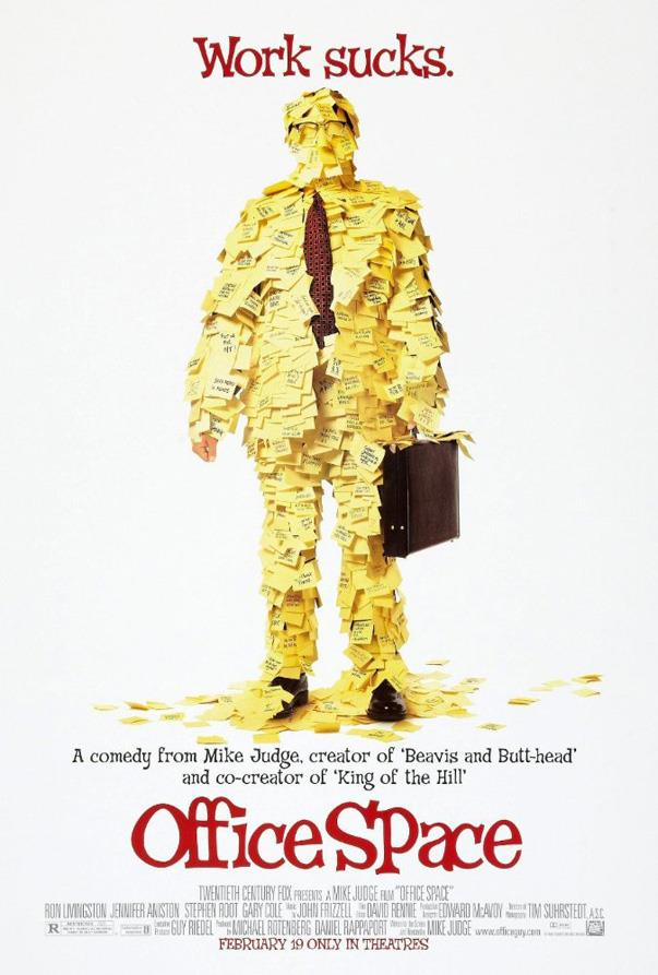 <p><strong><em>Office Space</em> (1999)</strong><p><br> A film created especially for those that hate their job/boss. Watch it again if that's you.