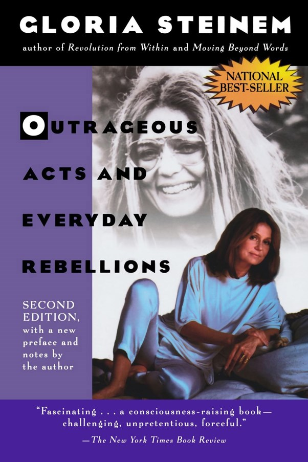 "<a href=""https://www.bookdepository.com/Outrageous-Acts-Everyday-Rebellions-Gloria-Steinem/9780805042023"">'Outrageous Acts And Everyday Rebellions' by Gloria Steinem, $17.52 (Holt Paperbacks)</a><br> Originally published in 1983, this witty, and at times touching, collection of essays and exposés by Steinem should be a staple on any woman's bookshelf."