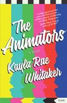 WIN A Copy Of 'The Animators' By Kayla Rae Whitaker