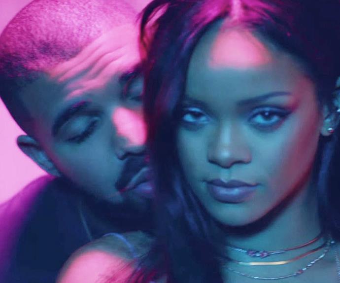 Drake and Rihanna.